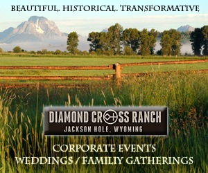Diamond Cross Ranch - Unparalleled views of the Tetons make your corporate event, reunion, and wedding THE most special and memorable occasion. Close to Yellowstone and Grand Teton National parks.
