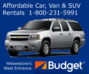 Budget Rentals of Yellowstone - 2 Great Locations near Yellowstone's west entrance (5 blocks into town from the west gate, or at the West Yellowstone Airport). We are Yellowstone's source for cars, SUV's & 7-person Vans. We'll meet or beat any independent rate.